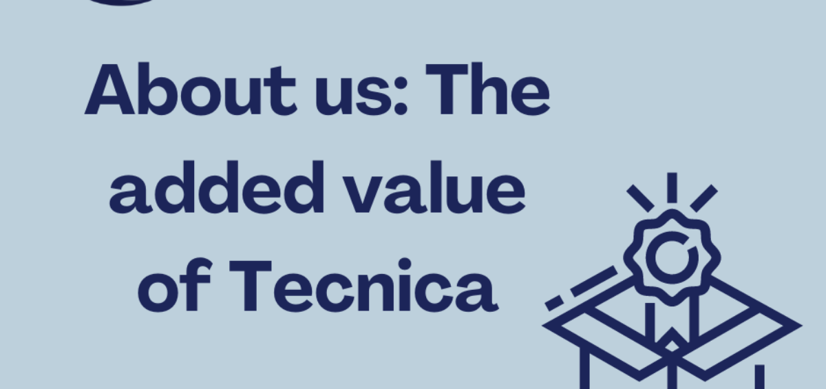 The added value of Tecnica